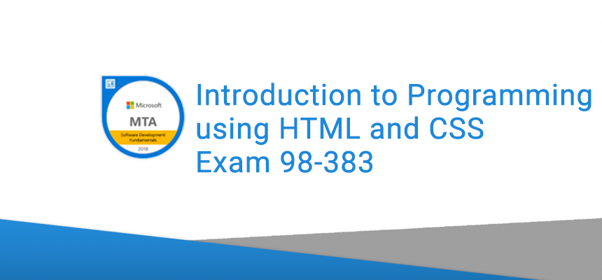 Introduction to Programming using HTML and CSS Exam 98-383