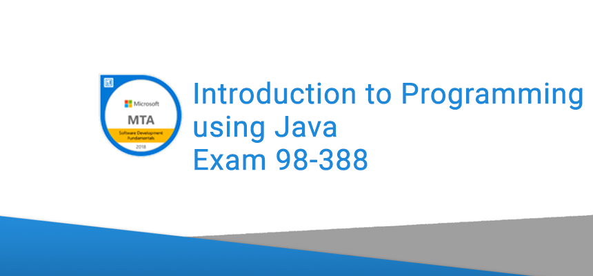 Introduction to Programming using Java Exam 98-388