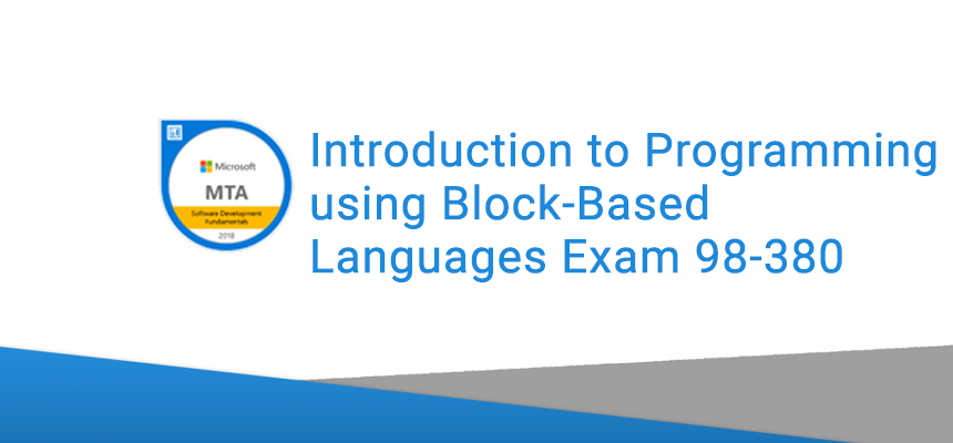Introduction to Programming using Block-Based Languages Exam 98-380